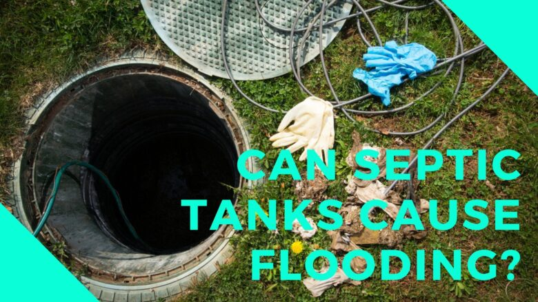 Can septic tanks cause flooding